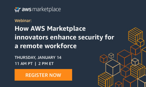 virtual-event:-how-aws-marketplace-innovators-enhance-security-for-a-remote-workforce