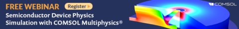 join-us-for-an-upcoming-webinar-on-simulating-semiconductor-device-physics-with-comsol.
